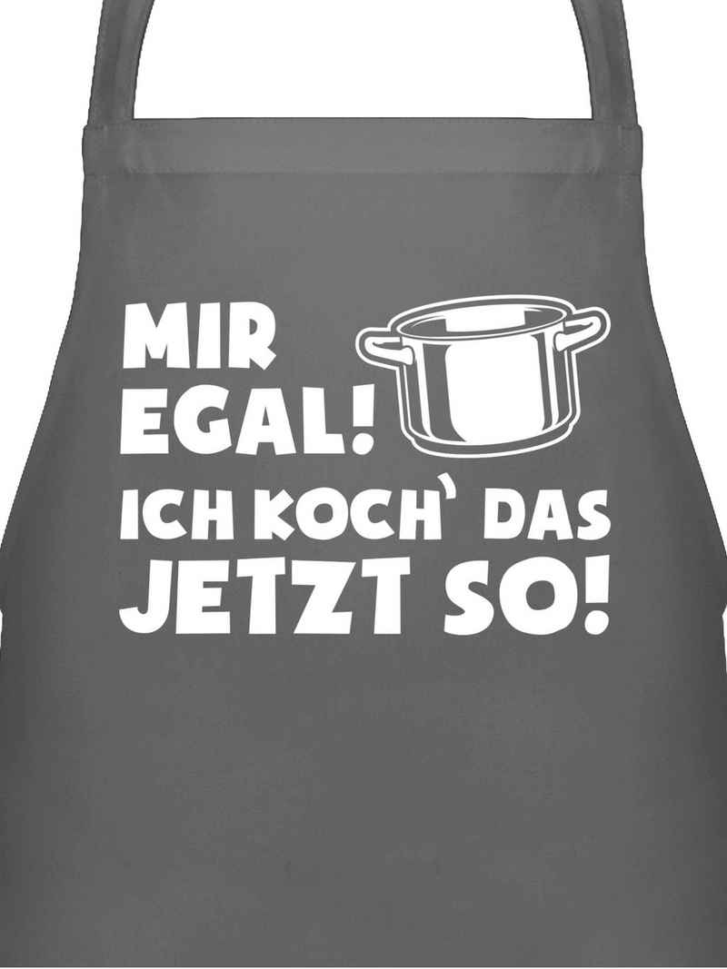Shirtracer Grillschürze »Mir egal ich koch das jetzt so - Topf - Küchenschürze zum Kochen - Kochschürze«, Lustige Schürzen Küche Geschenk