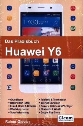 Broschiertes Buch »Das Praxisbuch Huawei Y6 - Handbuch für...«