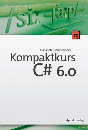 Broschiertes Buch »Kompaktkurs C# 6.0«