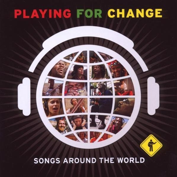 CD+DVD »Playing For Change: Songs Around The World«
