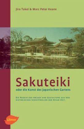 Gebundenes Buch »Sakuteiki oder die Kunst des japanischen Gartens«