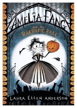 Broschiertes Buch »Amelia Fang and the Barbaric Ball«