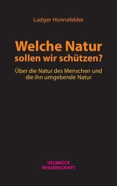 Broschiertes Buch »Welche Natur sollen wir schützen?«