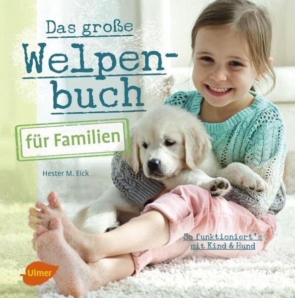 Broschiertes Buch »Das große Welpenbuch für Familien«