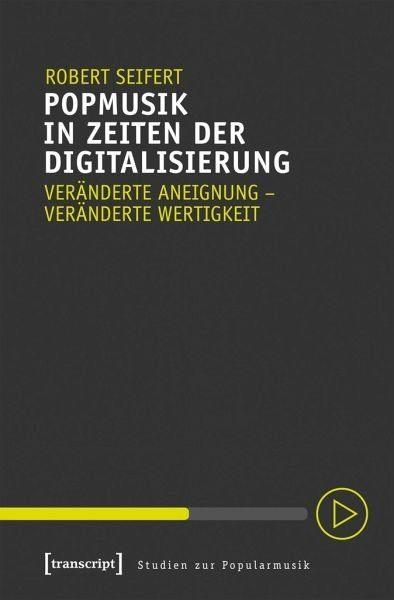 Broschiertes Buch »Popmusik in Zeiten der Digitalisierung«