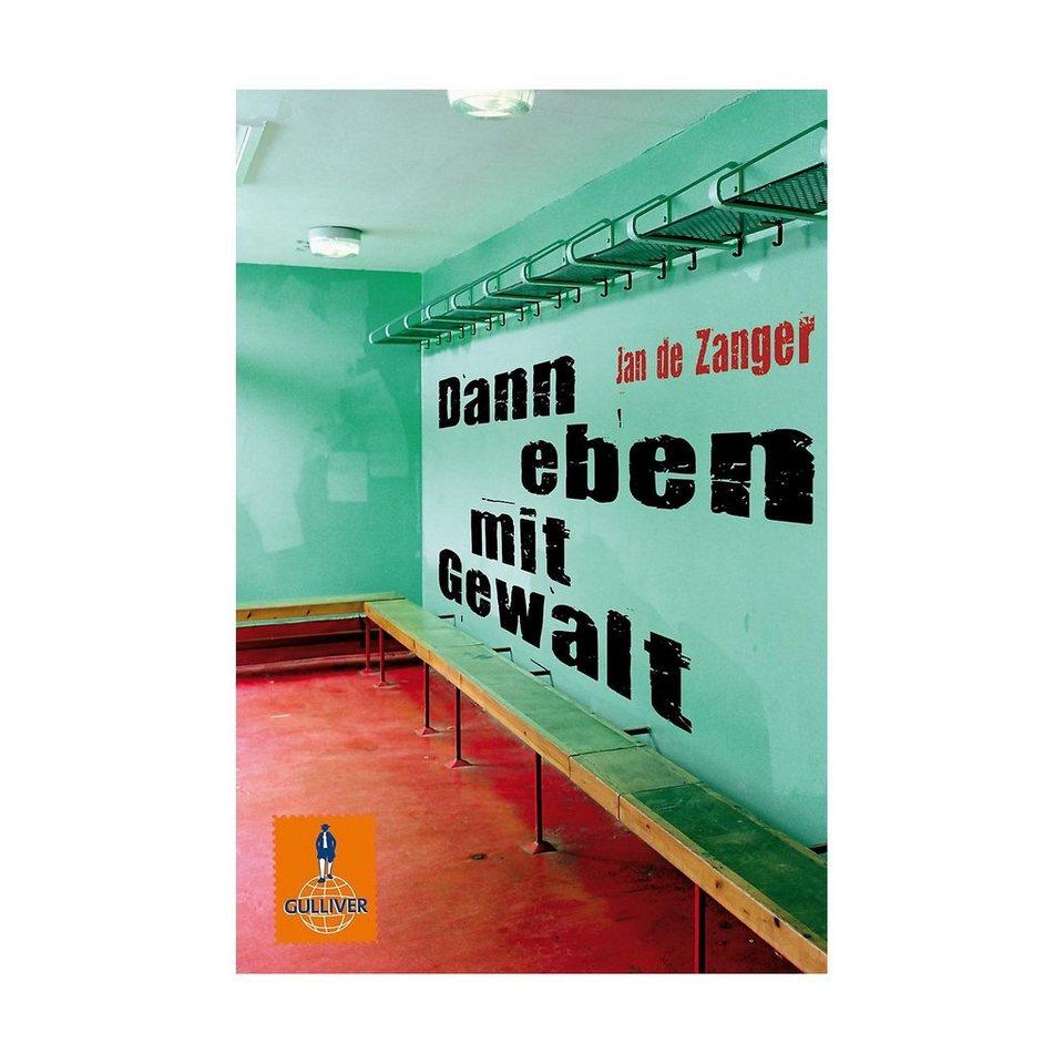Beltz Verlag Dann eben mit Gewalt online kaufen