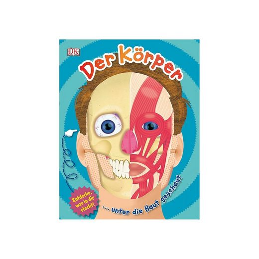Dorling Kindersley Verlag Der Körper - unter die Haut geschaut