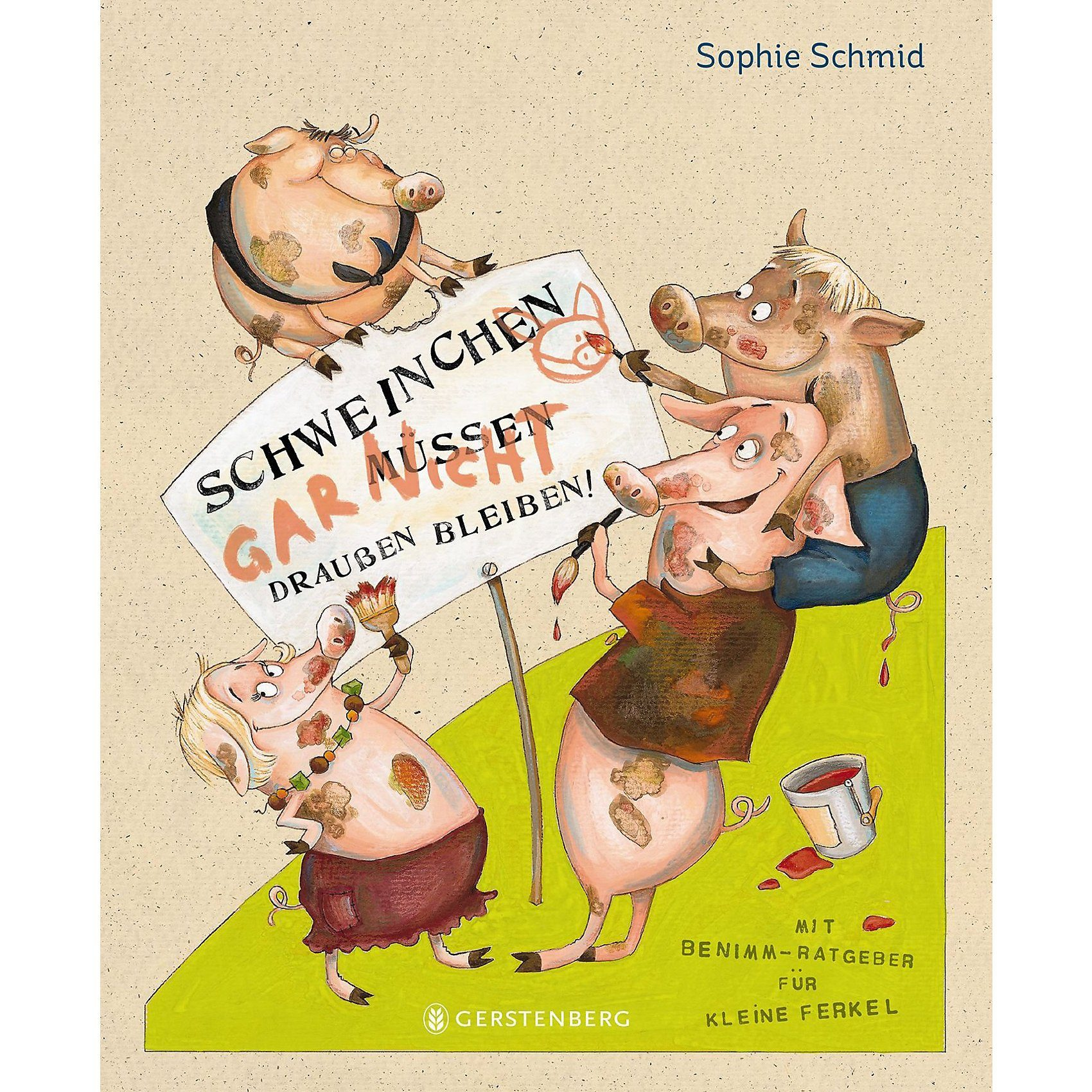 Gerstenberg Verlag Schweinchen müssen draußen bleiben!