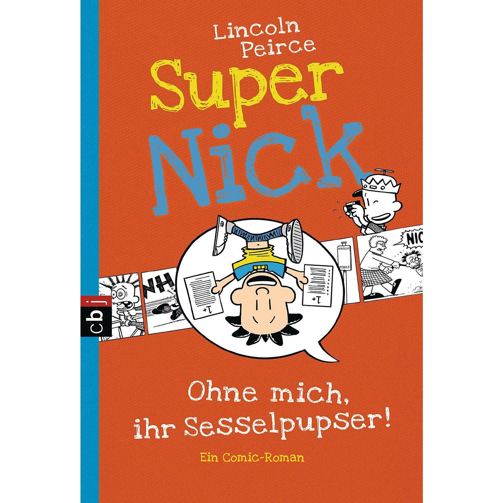 cbj + cbt Verlag Super Nick: Ohne mich, ihr Sesselpupser!