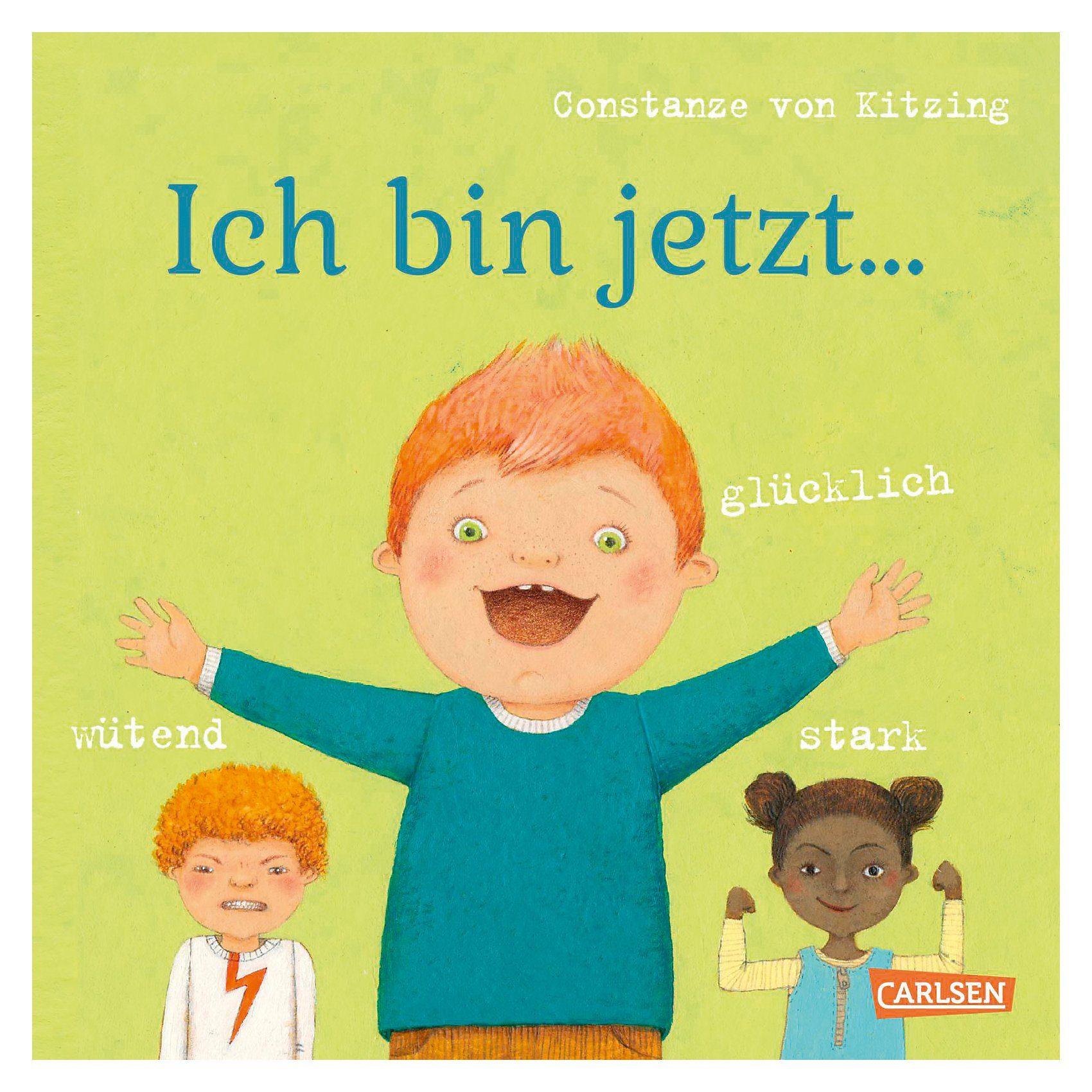 Carlsen Verlag Ich bin jetzt... glücklich, wütend, stark