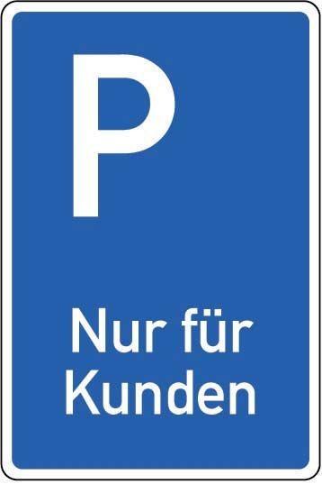 Parkplatz-Schild »Nur für Kunden«
