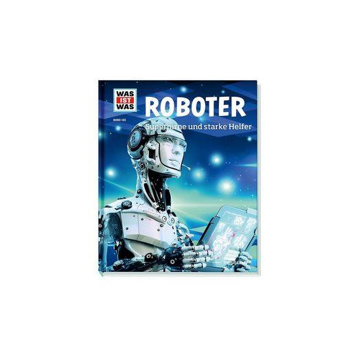 Tessloff Verlag WAS IST WAS: Roboter. Superhirne und starke Helfer
