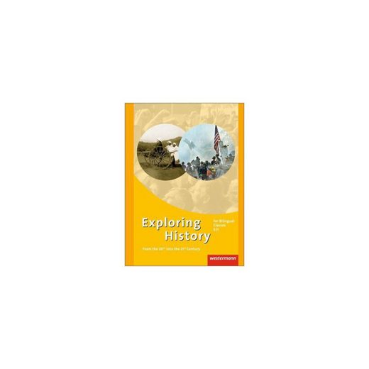 Westermann Verlag Exploring History - for Bilingual Classes S II: From the 20t