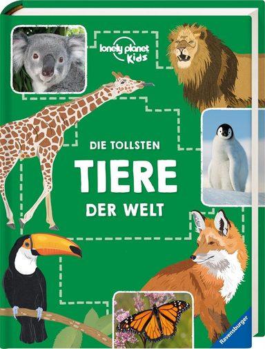 Ravensburger Buch, »lonley planet™ Kids - Die tollsten Tiere der Welt«