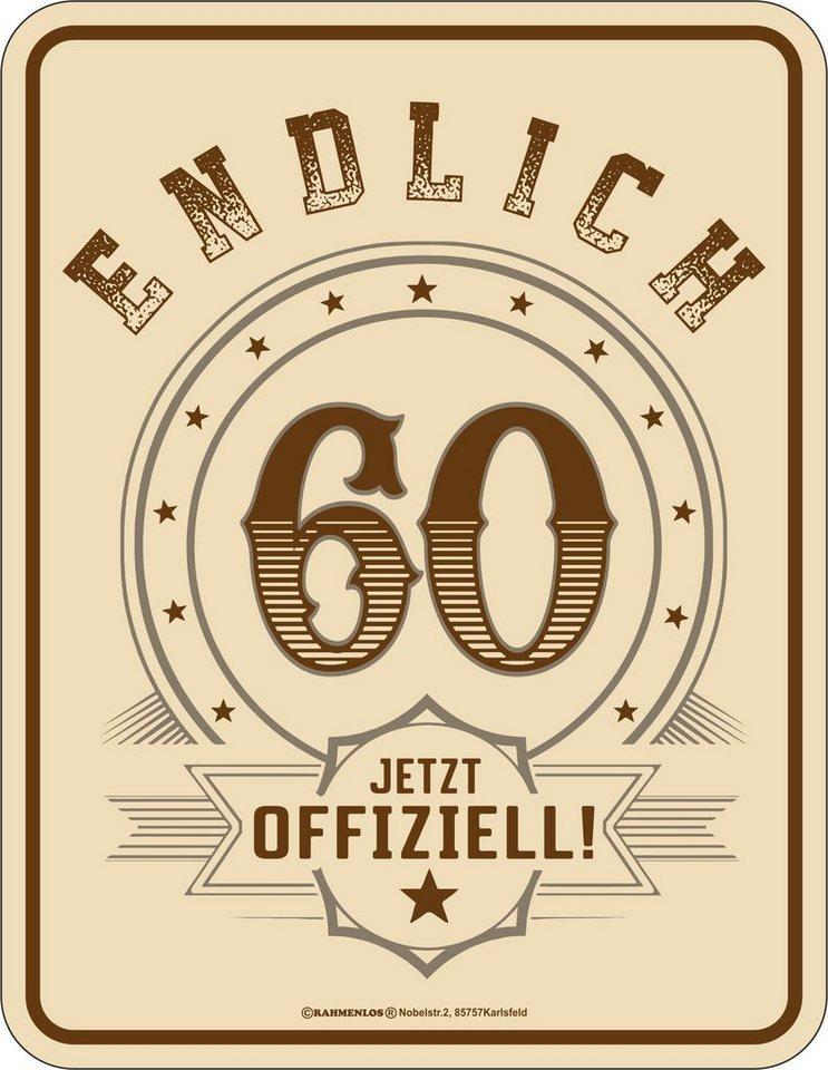 Rahmenlos Blechschild zum 60. Geburtstag, Aus rostfreiem