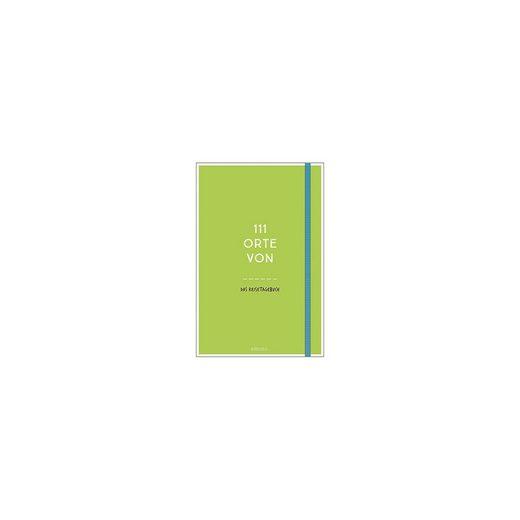 Emons Verlag 111 Orte von . . . Das Reisetagebuch (grün)