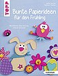 "Topp Buch ""Bunte Papierideen für den Frühling"" 32 Seiten, Bild 1"