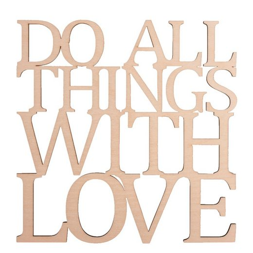 "Holzschrift ""Do all things with love"" 18 cm x 18 cm"