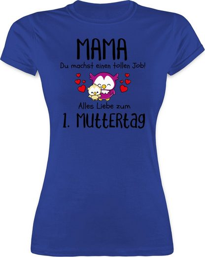 Shirtracer T-Shirt »Mama du machst einen tollen Job alles Liebe zum 1. Muttertag schwarz - Muttertagsgeschenk - Damen Premium T-Shirt«