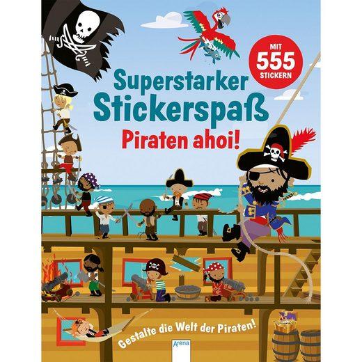 Arena Verlag Superstarker Stickerspaß: Piraten ahoi!