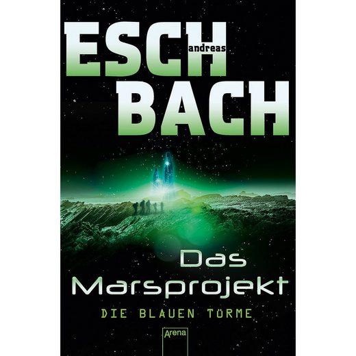 Arena Verlag Das Marsprojekt: Die blauen Türme, Band 2