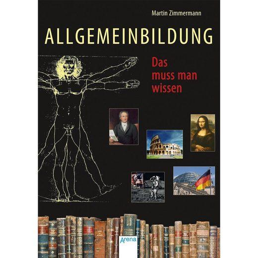 Arena Verlag Allgemeinbildung - Das muss man wissen