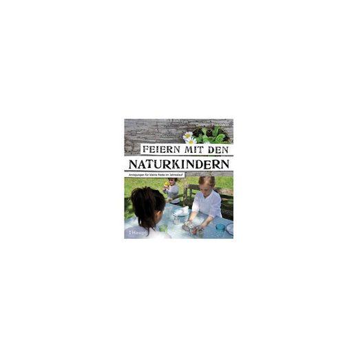 Haupt Verlag Feiern mit den Naturkindern