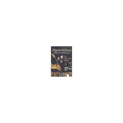 Arena Verlag Allgemeinbildung: Werke der Weltliteratur