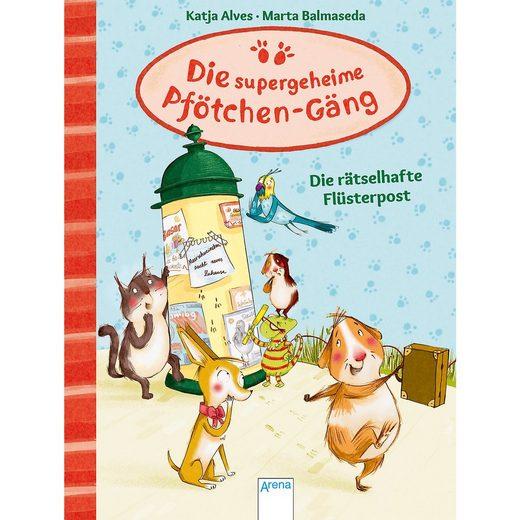 Arena Verlag Die supergeheime Pfötchen-Gäng: Die rätselhafte Flüsterpost