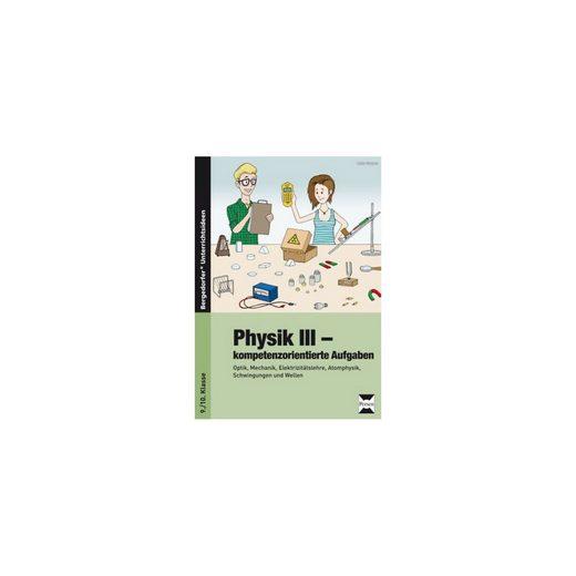 Persen Verlag Physik III - kompetenzorientierte Aufgaben