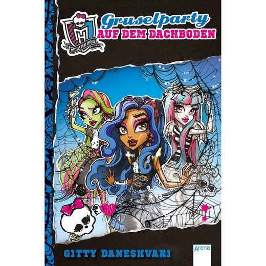 Arena Verlag Monster High: Gruselparty auf dem Dachboden