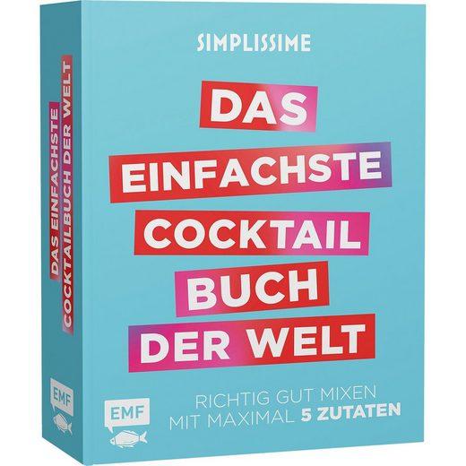 EMF Edition Michael Fischer Simplissime: Das einfachste Cocktailbuch der Welt