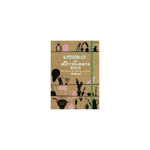 Ehrenwirth Verlag Das Mütter-Mafia-Buch