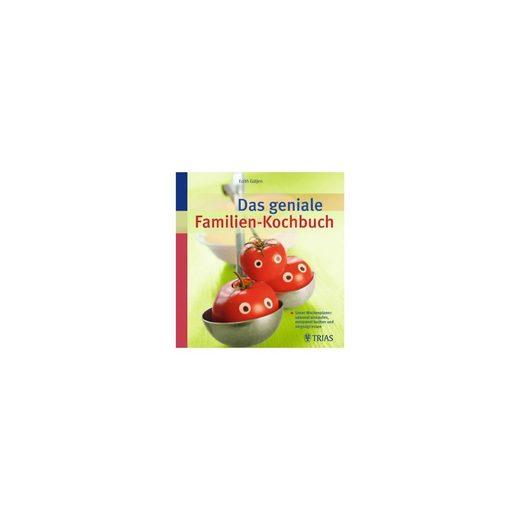 Trias Verlag Das geniale Familien-Kochbuch