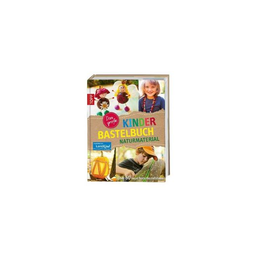 Frech Verlag Das große Kinderbastelbuch NATURMATERIAL