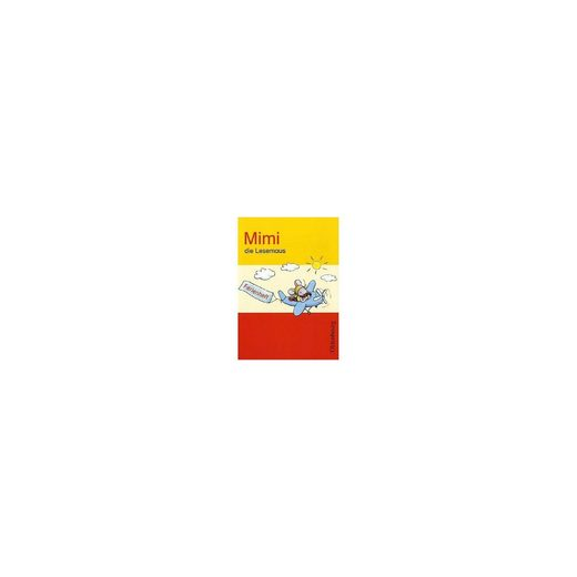 Oldenbourg Schulbuchverlag Mimi die Lesemaus, Ausgabe E: Ferienheft