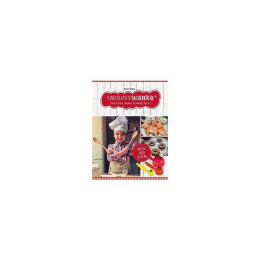 Becherküche Kinderleichte : Plätzchen, Kekse, Cookies & Co., mit Messbec