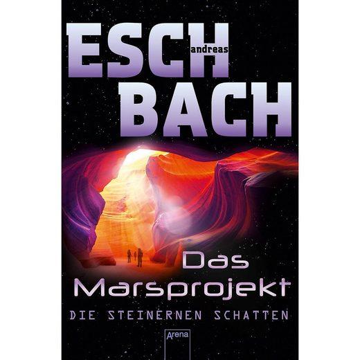 Arena Verlag Das Marsprojekt: Die steinernen Schatten, Band 4
