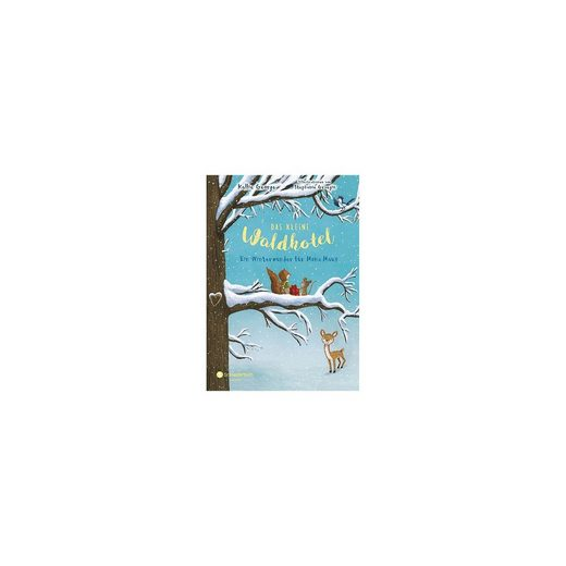 Egmont Das kleine Waldhotel: Ein Winterwunder für Mona Maus, Band 2