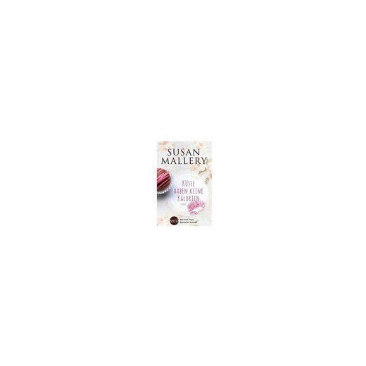Mira Taschenbuch Verlag Küsse haben keine Kalorien