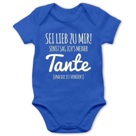 Shirtracer Shirtbody »Sei lieb zu mir sonst sag ichs meiner Tante - Sprüche Baby - Baby Body Kurzarm - Strampler & Bodies« baby geschenk junge