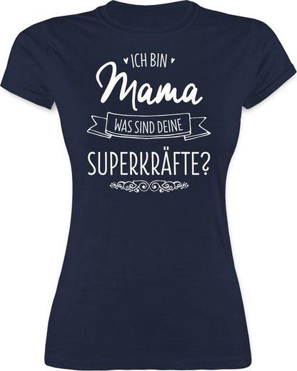 Shirtracer T-Shirt »Ich bin Mama - was sind deine Superkräfte - Muttertagsgeschenk - Damen Premium T-Shirt«