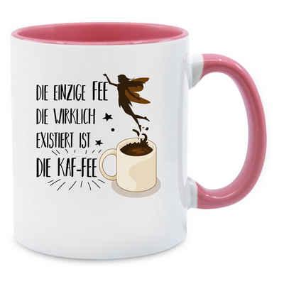 Shirtracer Tasse »Die einzige Fee die wirklich existiert ist die Kaf-Fee - Statement Tasse - Tasse zweifarbig«, Keramik