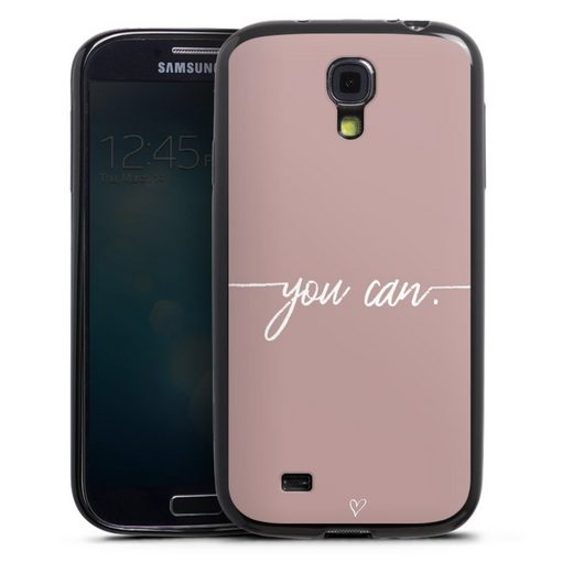 DeinDesign Handyhülle »You can« Samsung Galaxy S4, Hülle Motivation Muttertag Sprüche