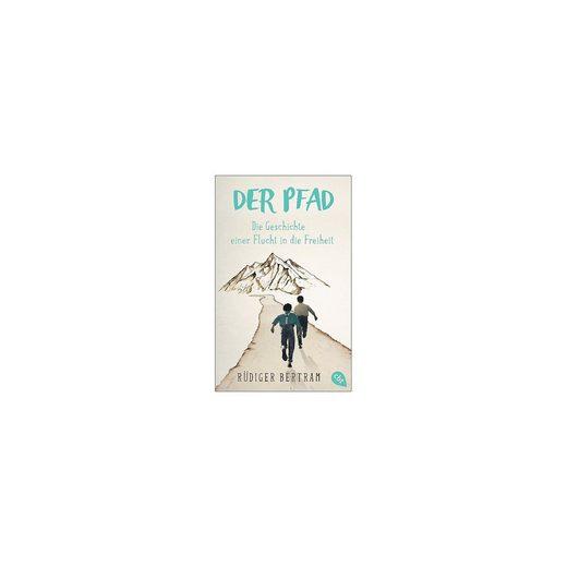cbj + cbt Verlag Der Pfad: Die Geschichte einer Flucht in die Freiheit