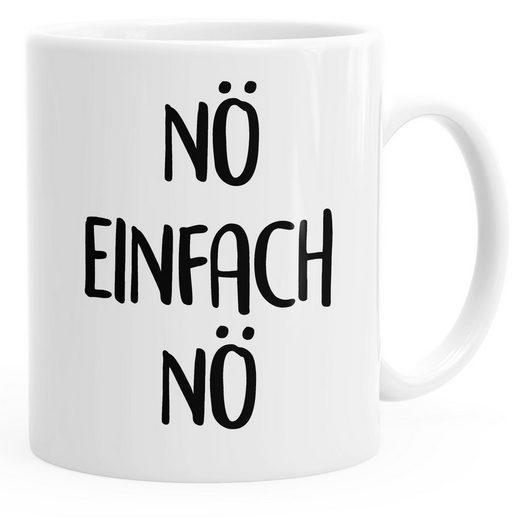 MoonWorks Tasse »lustige Kaffee-Tasse Nö Einfach Nö Spruch ...