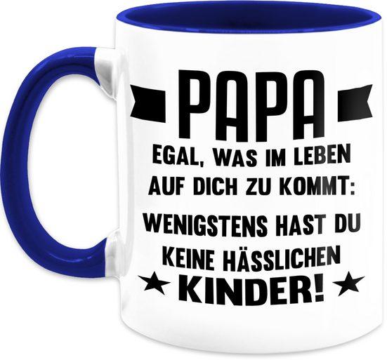 Shirtracer Tasse »Papa egal was auf dich zukommt wenigstens hast du keine hässlichen Kinder - Vatertagsgeschenk Tasse - Tasse zweifarbig«, Keramik