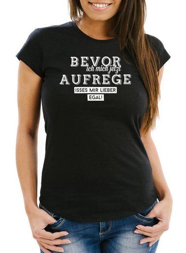 MoonWorks Print-Shirt »Damen T-Shirt Spruch Bevor ich mich jetzt aufrege isses mir lieber egal Moonworks®« mit Print