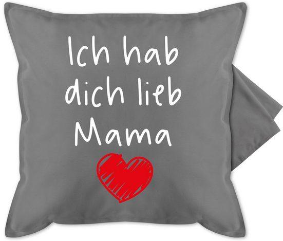 Shirtracer Kissenbezug »Ich hab dich lieb Mama Herz weiß - Bedruckte Kissenhülle Kissen ohne Füllung«