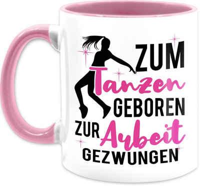 Shirtracer Tasse »Zum Tanzen geboren zur Arbeit gezwungen - Tasse Hobby - Tasse zweifarbig«, Keramik